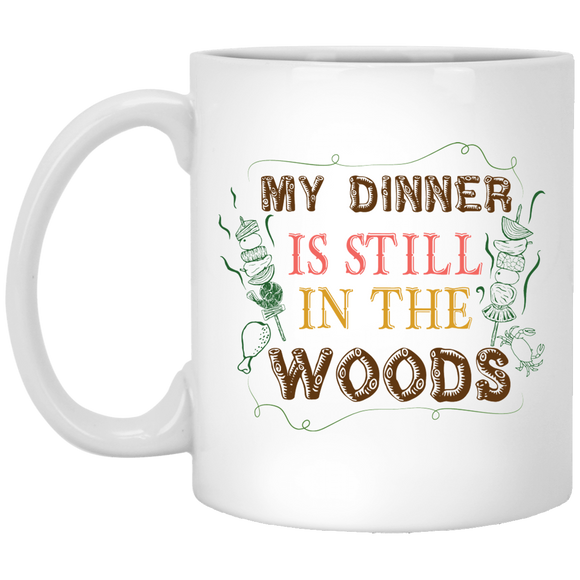 My Dinner Is Still In The Woods Unique Coffee Mug For Hunting Couples