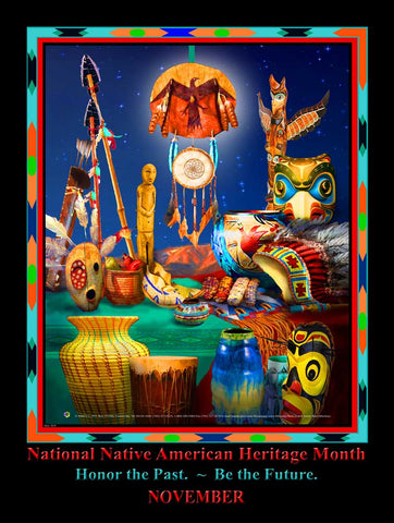 "Item# Ai18 New 2018 (18x24"") National Native American Heritage Month Poster - Honor the Past - Be the Future .. GSA"