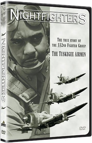 NIGHTFIGHTERS The True Story of the 332nd Fighter Group - The Tuskegee Airmen ..OM