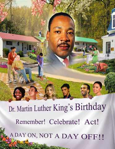 "Item#  MLK18 (18x24"") - Dr. Martin Luther King's Birthday - Remember! Celebrate! Act! (GSA) -  DiversityStore.Com®"