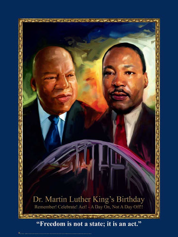 "New 2021 Item#  MLK21 (18x24"") - Dr. Martin Luther King's Birthday - Freedom is not a state; it is an act ...OM"