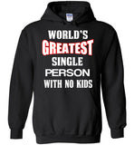Child-free no kids t-shirt World's greatest single person