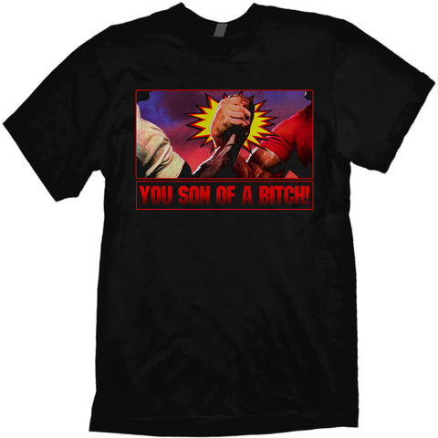 You Son of a Bitch! t-shirt