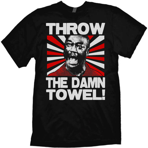 Throw the Damn Towel! T-shirt