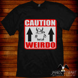 Weirdo t-shirt monster Caution Weirdo!