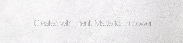 Created with Intent. Made to Empower