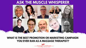 What is the best promotion or marketing campaign you ever ran as a massage therapist? (Ask the Muscle Whisperer Series)