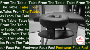 Tales from the Table - Footwear Faux Pas!