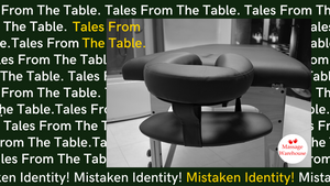 Tales from the Table - Mistaken Identity!