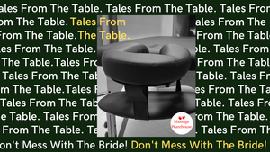 Tales from the Table - Don't Mess With The Bride!