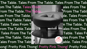 Tales from the Table - Pretty Pink Thong