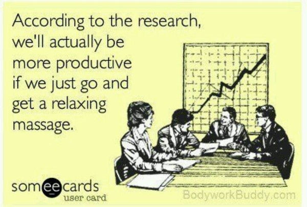 Cartoon of people in an office saying according to research we'll actually be more productive if we get a massage