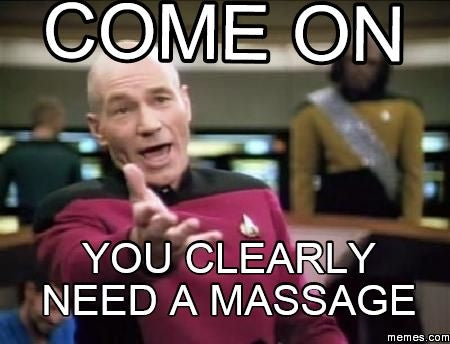 "Star Trek Meme with ""you clearly need a massage"""