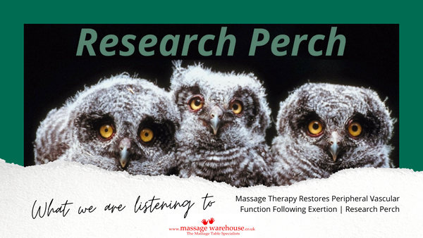Massage Therapy Restores Peripheral Vascular Function Following Exertion From Research Perch