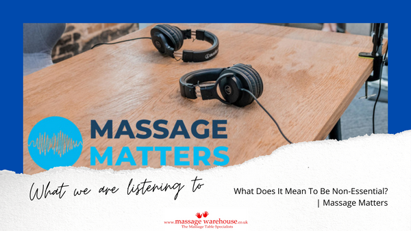 What Does It Mean To Be Non-Essential? The Massage Matters Podcast
