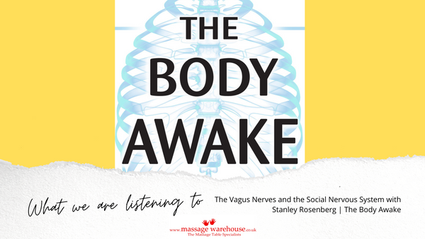 What are we listening to from Massage Warehouse - The Vagus Nerves and the Social Nervous System with Stanley Rosenberg | The Body Awake