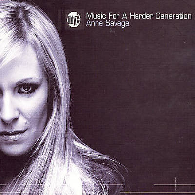 Anne Savage  ‎–  Music For A Harder Generation