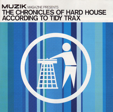 Amadeus Mozart  ‎–  The Chronicles Of Hard House According To Tidy Trax