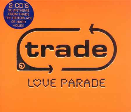 Trade - Love Parade (Limited Edition)