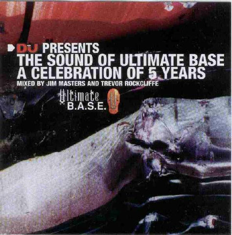 Jim Masters And  Trevor Rockcliffe  ‎–  DJ Presents: The Sound Of Ultimate BASE - A Celebration Of 5 Years