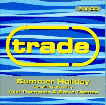 Alan Thompson &  Steve Thomas  ‎–  Trade: Summer Holiday