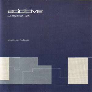Additive Compilation Two - Mixed By Jon The Dentist