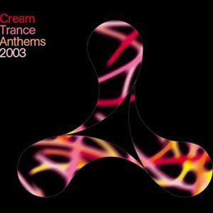 Cream Trance Anthems 2003