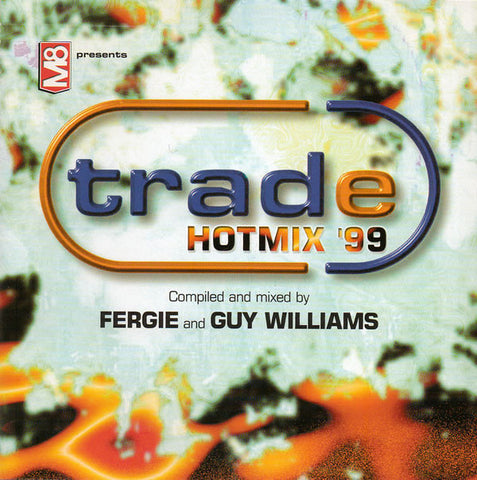 Fergie And  Guy Williams  ‎–  Trade Hotmix '99