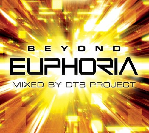 Beyond Euphoria - Mixed By DT8 Project