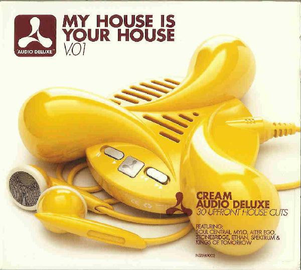 Cream ‎–  My House Is Your House V.01