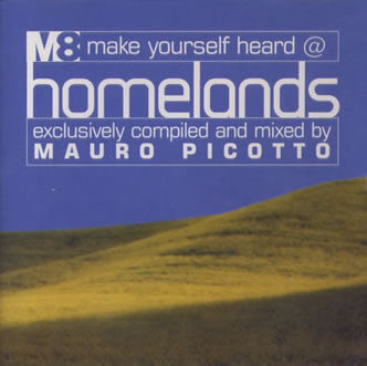 Mauro Picotto  ‎–  Make Yourself Heard At Homelands