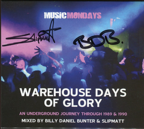 Billy Daniel Bunter &  Slipmatt  ‎–  Warehouse Days Of Glory (An Underground Journey Through 1989 & 1990)
