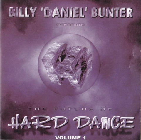 Billy 'Daniel' Bunter  ‎–  The Future Of Hard Dance Volume One