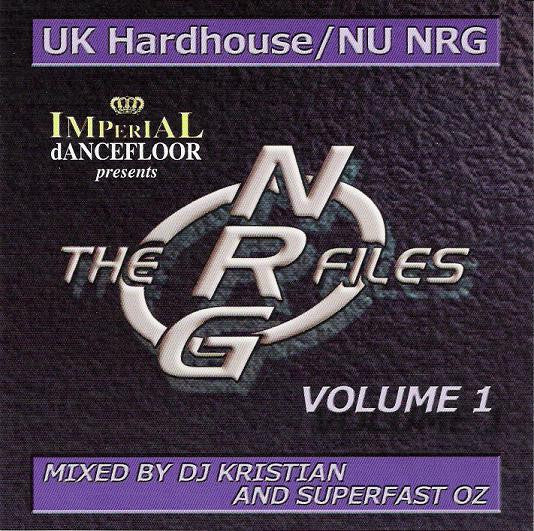 DJ Kristian & Superfast Oz  ‎–  The NRG Files Vol.1