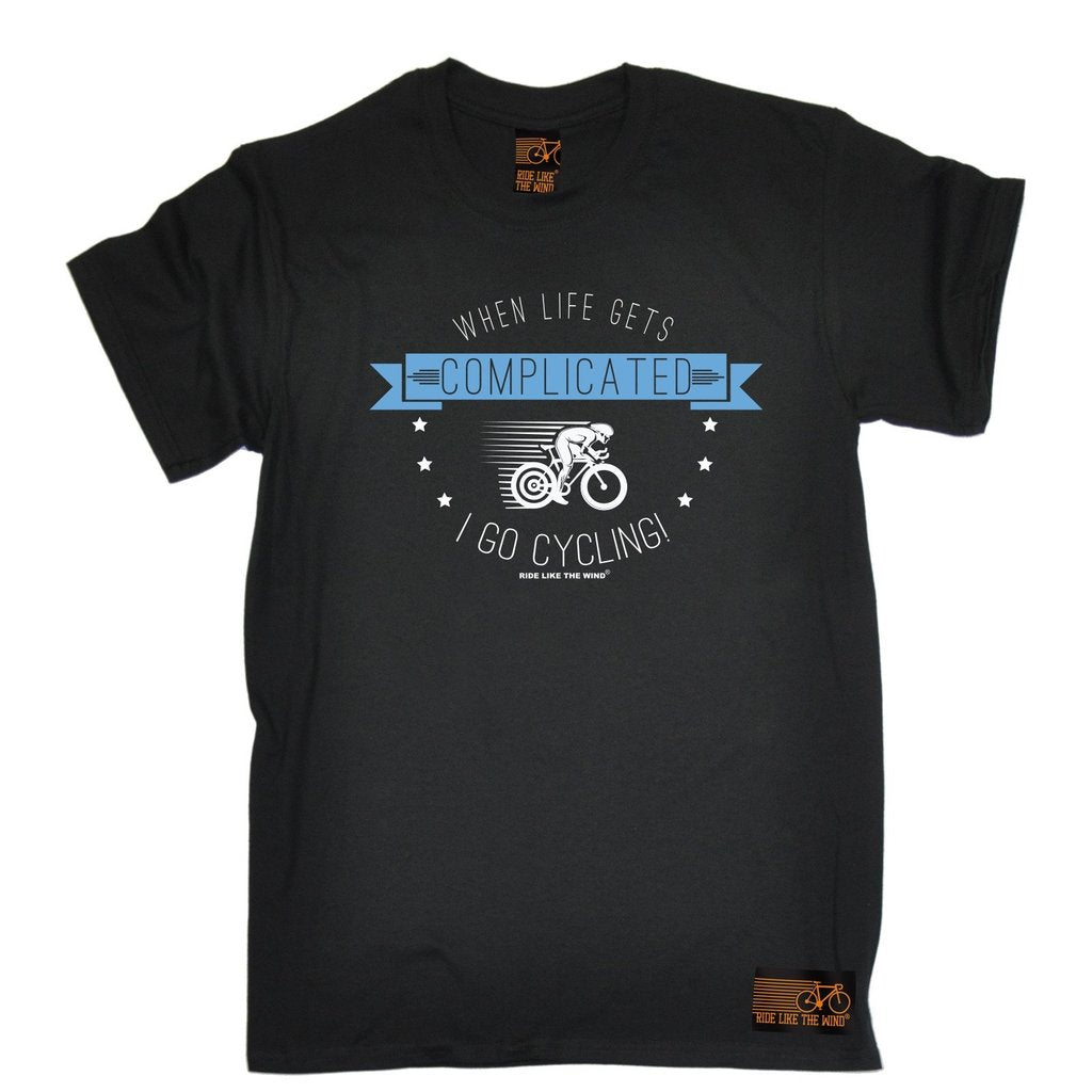 WHEN LIFE GETS COMPLICATED I GO CYCLING - Funny T-Shirts, Hoodies, Sweatshirts and Vests