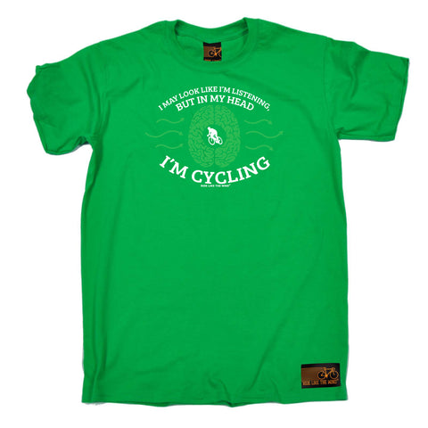 Ride Like The Wind Cycling Tee - I May Look Like Im Listening Cycling - Mens T-Shirt