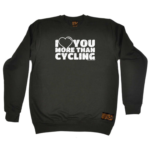 Ride Like The Wind Cycling Sweatshirt - I Love You More Than Cycling - Sweater Jumper