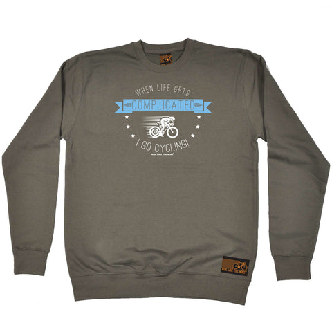 Ride Like The Wind Cycling Sweatshirt - When Life Gets Complicated Cycling - Sweater Jumper