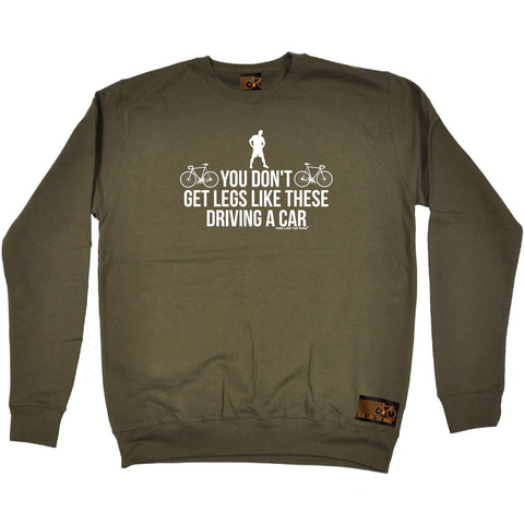 Ride Like The Wind Cycling Sweatshirt - You Dont Get Legs Like These Driving - Sweater Jumper