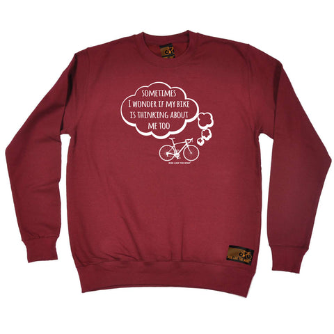 Ride Like The Wind Cycling Sweatshirt - Sometimes I Wonder If My Bike Is Thinking About Me - Sweater Jumper
