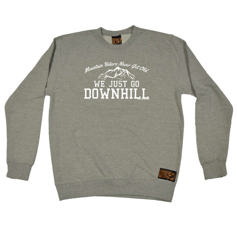 Ride Like The Wind Cycling Sweatshirt - Mountain Bikers Never Get Old Downhill - Sweater Jumper