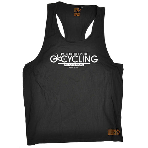 Ride Like The Wind Cycling Vest - You Either Like Cycling Or Your Wrong - Bella Singlet Top