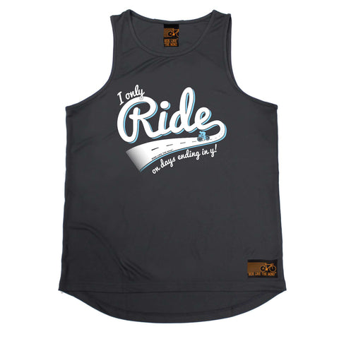 Ride Like The Wind Cycling Vest - I Only Ride On Days Ending In Y - Dry Fit Performance Vest Singlet