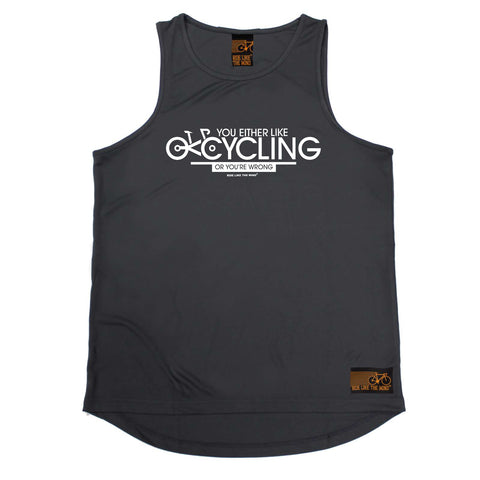 Ride Like The Wind Cycling Vest - You Either Like Cycling Or Your Wrong - Dry Fit Performance Vest Singlet