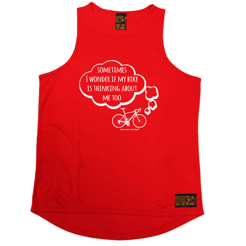 Ride Like The Wind Cycling Vest - Sometimes I Wonder If My Bike Is Thinking About Me - Dry Fit Performance Vest Singlet