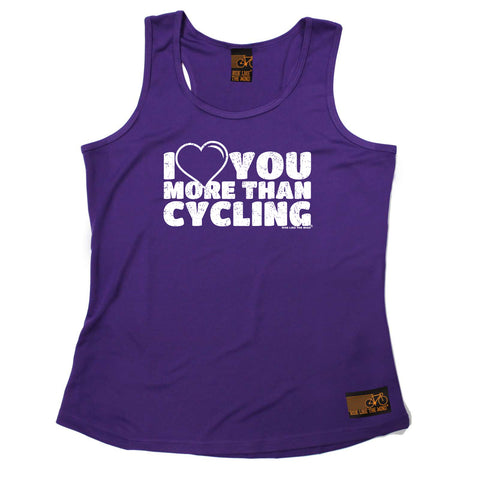 Ride Like The Wind Womens Cycling Vest - I Love You More Than Cycling - Dry Fit Performance Vest Singlet