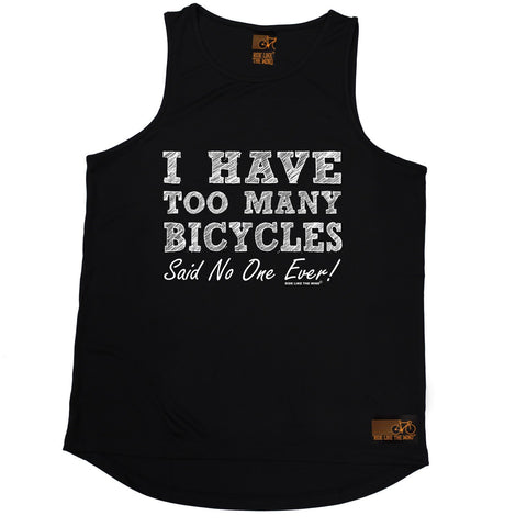 Ride Like The Wind I Have Too Many Bicycles Said No One Ever Cycling Men's Training Vest