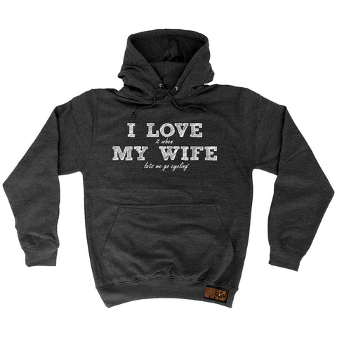 Ride Like The Wind I Love It When My Wife Let's Me Go Cycling Hoodie