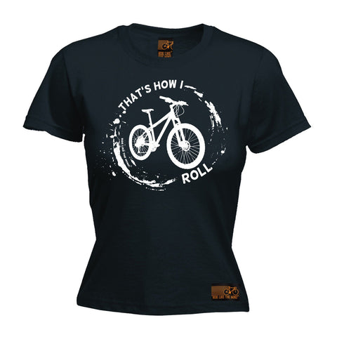 Ride Like The Wind Women's That's How I Roll Mountain Bike Cycling T-Shirt