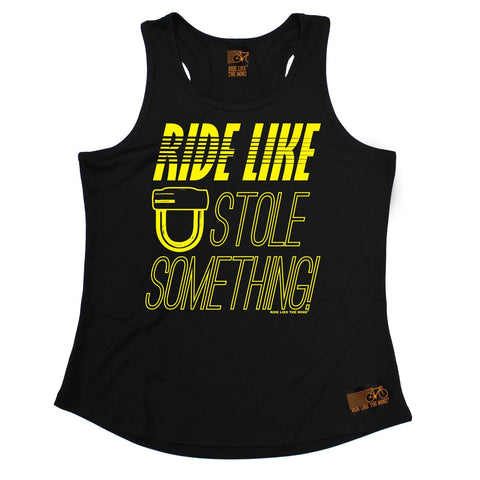 Ride Like The Wind Ride Like You Stole Something Cycling Girlie Training Vest